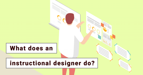 What Does An Instructional Designer Do