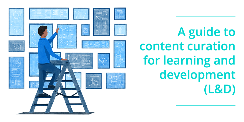 A guide to content curation for learning and development (L&D)